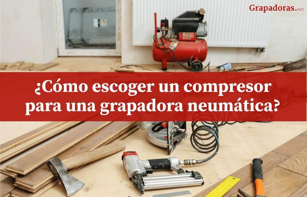 Compresores de aire comprimido para grapadoras neumáticas
